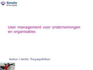 User management voor ondernemingen en organisaties