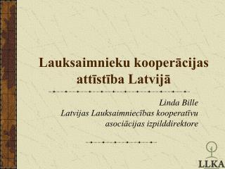 Lauksaimnieku kooperācijas attīstība Latvijā