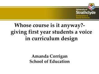 Whose course is it anyway?- giving first year students a voice in curriculum design