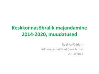 Keskkonnasõbralik majandamine 2014-2020, muudatused