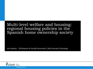 Multi-level welfare and housing: regional housing policies in the Spanish home ownership society