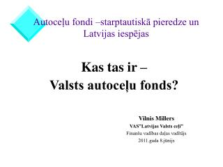 Autoceļu fondi –starptautiskā pieredze un Latvijas iespējas