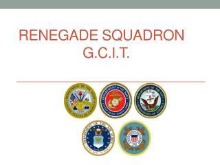 Renegade Squadron G.C.I.T.
