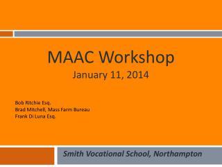MAAC Workshop January 11, 2014