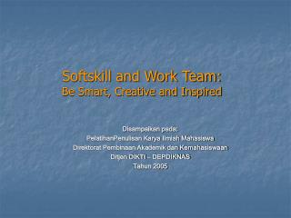 Softskill and Work Team: Be Smart, Creative and Inspired