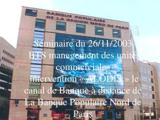 Séminaire du 26/11/2003  BTS management des unités commerciales