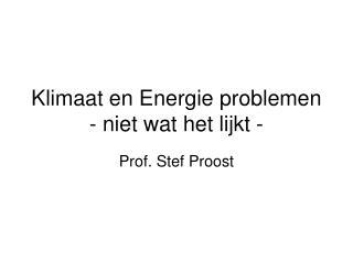 Klimaat en Energie problemen - niet wat het lijkt -