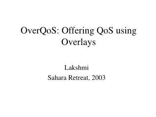 OverQoS: Offering QoS using Overlays