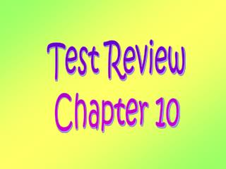 Test Review Chapter 10