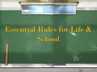 Essential Rules for Life  & School