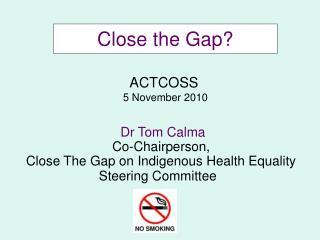 Close the Gap?