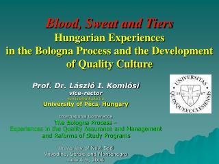 Prof . Dr.  László  I. Komlósi vice- rector komlosi@btk.pte.hu University of Pécs, Hungary