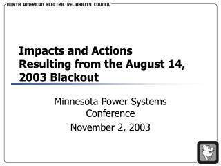 Impacts and Actions Resulting from the August 14, 2003 Blackout
