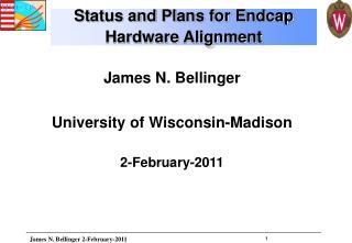 James N. Bellinger University of Wisconsin-Madison 2-February-2011