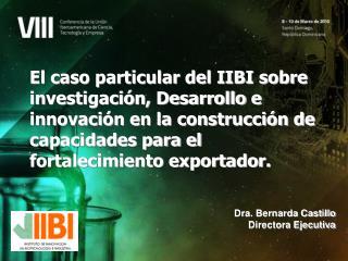 Dra. Bernarda Castillo Directora Ejecutiva