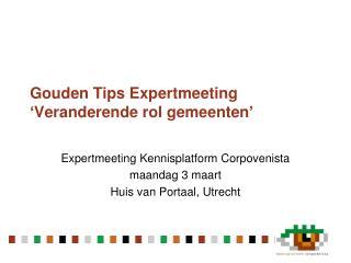 Gouden Tips Expertmeeting 'Veranderende rol gemeenten'