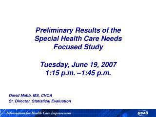 David Mabb, MS, CHCA    Sr. Director, Statistical Evaluation