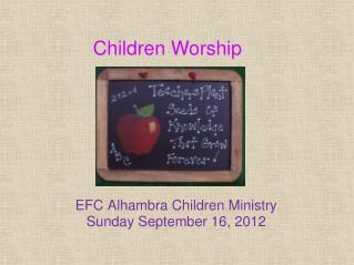 EFC Alhambra Children Ministry Sunday September 16, 2012