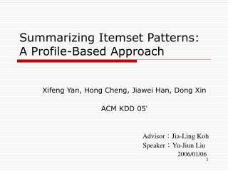 Summarizing Itemset Patterns: A Profile-Based Approach