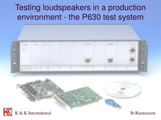 Testing loudspeakers in a production environment - the P630 test system