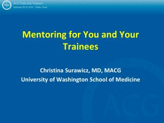 Mentoring for You and Your Trainees