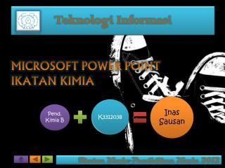 MICROSOFT  POWER POINT IKATAN KIMIA