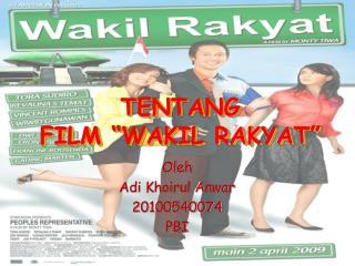 """TENTANG FILM """"WAKIL RAKYAT"""""""