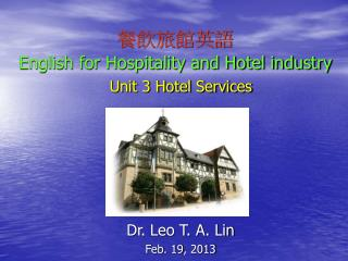 餐飲旅館英語 English for Hospitality and Hotel industry  Unit 3 Hotel Services