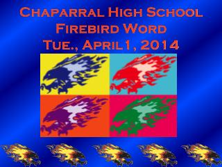 Chaparral High School Firebird Word Tue., April1, 2014