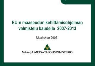 EU:n maaseudun kehittämisohjelman valmistelu kaudelle  2007-2013