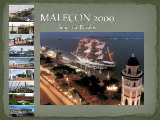 MALECON 2000 Sebastian Davalos