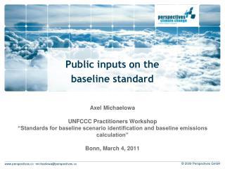 Public inputs on the baseline standard