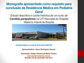 Hospital Materno Infantil de Brasília/SES/DF Apresentadora: Aissa Rodriguez Saroza