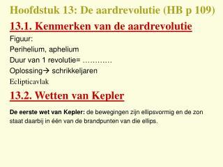Hoofdstuk 13: De aardrevolutie (HB p 109) 13.1. Kenmerken van de aardrevolutie Figuur: