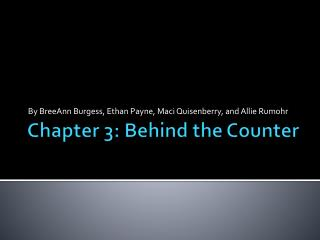 Chapter 3: Behind the Counter