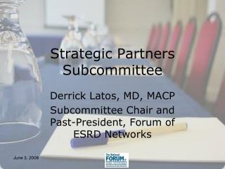 Strategic Partners Subcommittee
