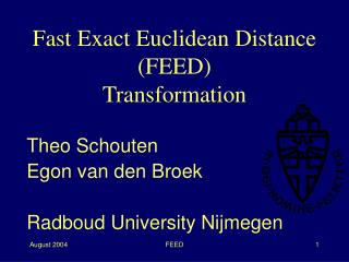 Fast Exact Euclidean Distance (FEED) Transformation