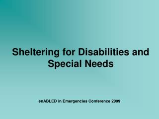 Sheltering for Disabilities and Special  Needs