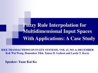 Fuzzy Rule Interpolation for Multidimensional Input Spaces With Applications: A Case Study