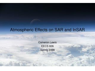 Atmospheric Effects on SAR and InSAR