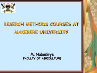 RESERCH METHODS COURSES AT MAKERERE UNIVERSITY