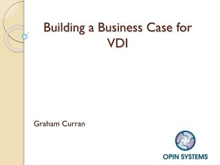 Building a Business Case for VDI