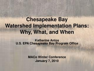 Chesapeake Bay  Watershed Implementation Plans: Why, What, and When