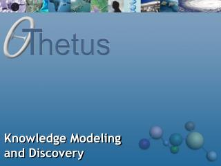 Knowledge Modeling  and Discovery