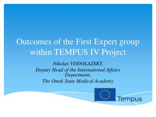 Outcomes of the First Expert group within TEMPUS IV Project