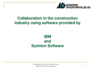 Collaboration in the construction industry using software provided by IBM and Symfoni Software