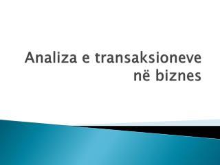 Analiza e transaksioneve n� biznes
