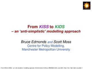 From  KISS  to  KIDS – an 'anti-simplistic' modelling approach