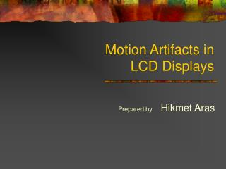 Motion Artifacts in  LCD Displays