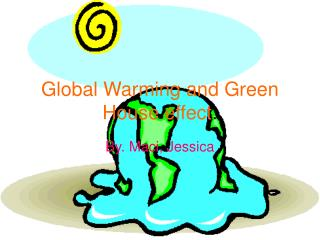 Global Warming and Green House effect .